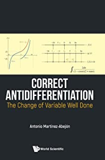 Correct Antidifferentiation: The Change Of Variable Well Done