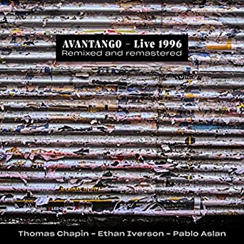 Avantango: Live 1996 (Remixed and Remastered)