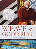 Weave A Good Rug: From Fiber To Finish