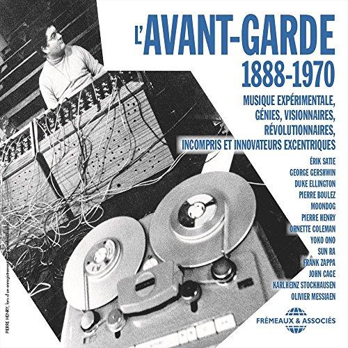 L Avant-Garde 1888-1970 - Musique Expérimentale