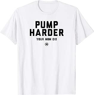 Tee Shirt Pump Harder