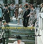 Les Parisiens sous l'Occupation - Photographies en couleurs d'André Zucca de Jean Baronnet