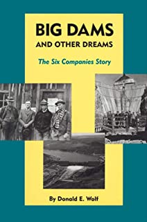 Big Dams and Other Dreams: The Six Companies Story