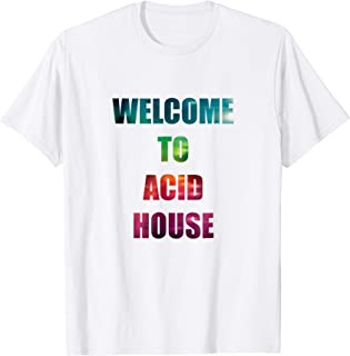 welcome to the acid house t shirt