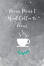 Hocus Pocus I Need Coffee to Focus: Journal With Funny Cover Text - 120 Dotted Pages for Coffee Lovers - Notebook for your ideas, plans, thoughts, memories, Todo lists and wishes