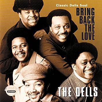 Bring Back The Love: Classic Dells Soul
