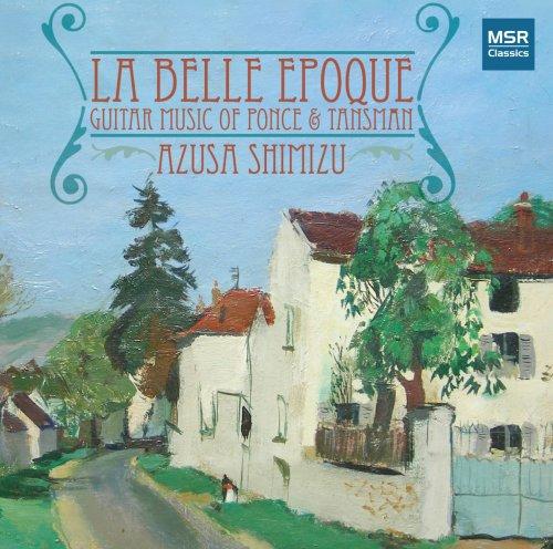 La Belle Epoque - Guitar Music of Ponce & Tansman