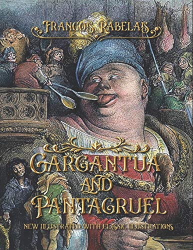 Gargantua and Pantagruel: new illustrated with classic illustrations