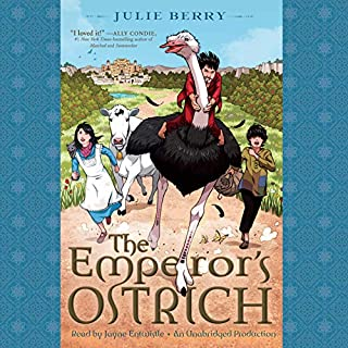 The Emperor's Ostrich                   By:                                                                                                                                 Julie Berry                               Narrated by:                                                                                                                                 Jayne Entwistle                      Length: 7 hrs and 15 mins     24 ratings     Overall 4.5