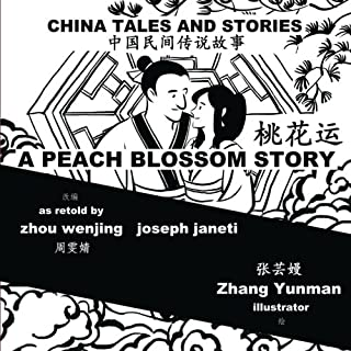 China Tales and Stories: A Peach Blossom Story: Chinese-English Bilingual
