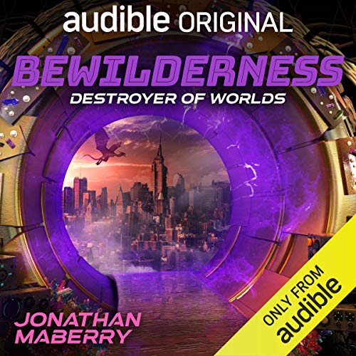 Bewilderness, Part Three: Destroyer of Worlds Audiobook By Jonathan Maberry cover art