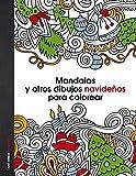 Mandalas y otros dibujos navideños para colorear (Anti-stress coloring)