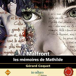 Les mémoires de Mathilde     Malfront              De :                                                                                                                                 Gérard Coquet                               Lu par :                                                                                                                                 Hervé Carrasco                      Durée : 10 h et 17 min     10 notations     Global 4,0