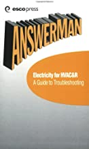 Electricity for HVAC & R: A Guide to Troubleshooting (Answer Man Pocket Reference: HVAC&R Reference Guide, Vol. 3)