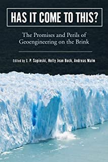 Has It Come to This?: The Promises and Perils of Geoengineering on the Brink