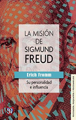 La misión de Sigmund Freud : su personalidad e influencia (Psicologia, Psiquiatria y Psicoanalisis)