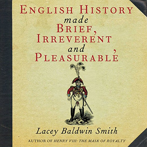 English History Made Brief, Irreverent, and Pleasurable cover art