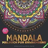 Mandala: Mandalas Malbuch für Erwachsene, toller Antistress-Zeitvertreib zum Entspannen mit schönen Malvorlagen zum Ausmalen