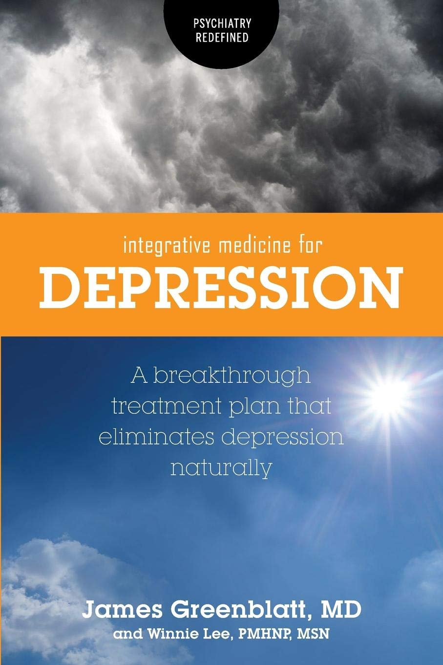 Integrative Medicine for Depression: A Breakthrough Treatment Plan that Eliminates Depression Naturally (Psychiatry…