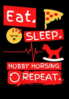 Eat Sleep Hobby Horsing Repeat: Funny Hobby Horsing Gifts Ideas - Journal/Diary To Write In For People who love Hobby Hors...