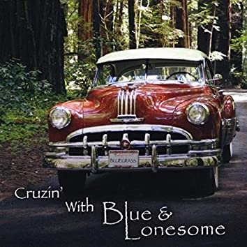 Cruzin' with Blue & Lonesome