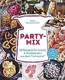 Party-Mix: 90 Rezepte für Snacks & Knabbereien aus dem Thermomix® - Für TM5, TM6 & TM31