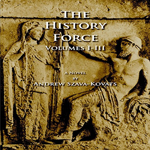 The History Force: Volumes I-III audiobook cover art