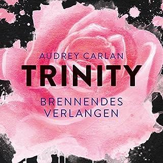 Brennendes Verlangen     Trinity 5              Autor:                                                                                                                                 Audrey Carlan                               Sprecher:                                                                                                                                 Sven Macht,                                                                                        Kathrin Lenneberg                      Spieldauer: 9 Std. und 54 Min.     310 Bewertungen     Gesamt 4,7