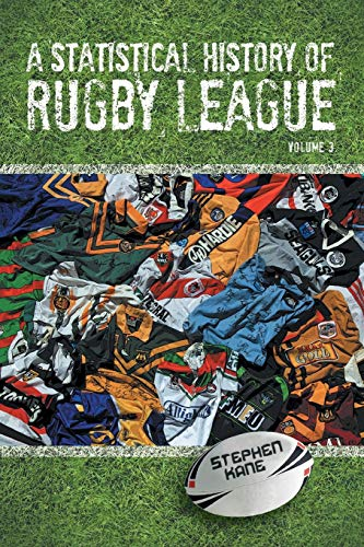 A Statistical History of Rugby League: Volume 3