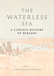 The Waterless Sea: A Curious History of Mirages