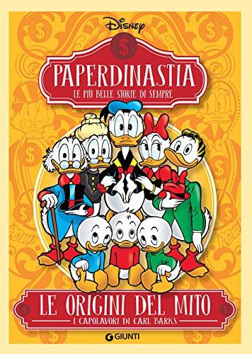 Le origini del mito. I capolavori di Carl Barks. Paperdinastia. Le più belle storie di sempre