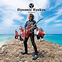 DYNAMIC RYUKYU by AKIRA IKUMA (2009-08-05)