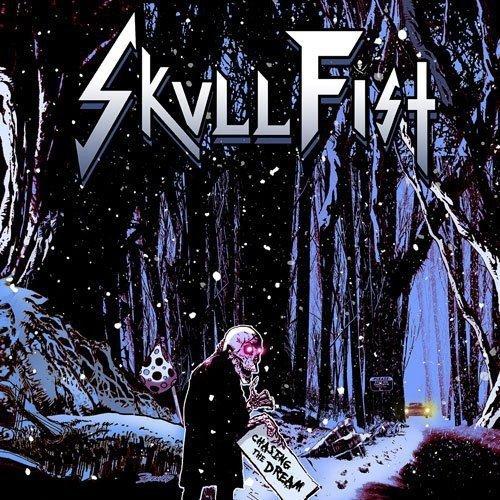 Skull Fist: Chasing the Dream (Audio CD)