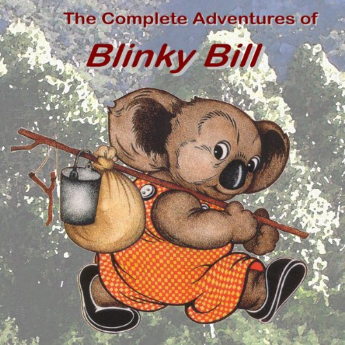 The Complete Adventures of Blinky Bill audiobook cover art