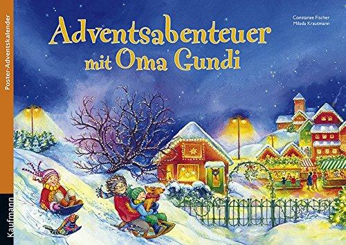 Adventsabenteuer mit Oma Gundi: Poster-Adventskalender (Adventskalender mit Geschichten für Kinder / Ein Buch zum Vorlesen und Basteln)