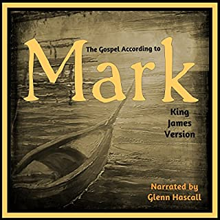 The Gospel of Mark                   By:                                                                                                                                 King James Bible                               Narrated by:                                                                                                                                 Glenn Hascall                      Length: 1 hr and 17 mins     4 ratings     Overall 5.0