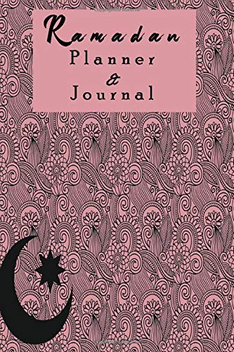 Ramadan Planner and Journal: with Gratitude pages, weakly planner, blank ruled pages, personal informations ;Calendar (Cover 1)