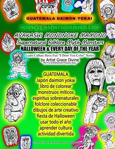 GUATEMALA Japón daimon yokai libro de colorear monstruos míticos espíritus sobrenaturales folclore coleccionable dibujos de arte creativo fiesta de ... el año aprender cultura actividad divertida
