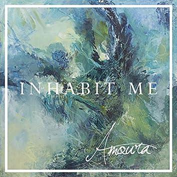 Inhabit Me
