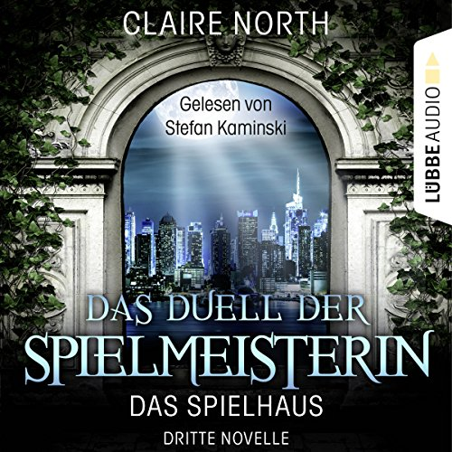 Das Duell der Spielmeisterin     Das Spielhaus 3              By:                                                                                                                                 Claire North                               Narrated by:                                                                                                                                 Stefan Kaminski                      Length: 4 hrs and 32 mins     Not rated yet     Overall 0.0