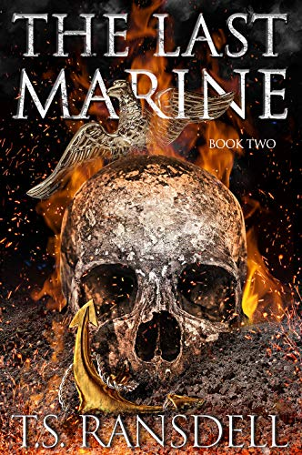 The Last Marine : Book Two (A Dystopian War Novel) by [T.S. Ransdell]