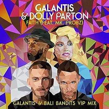 Faith (feat. Mr. Probz) [Galantis & Bali Bandits VIP Mix]