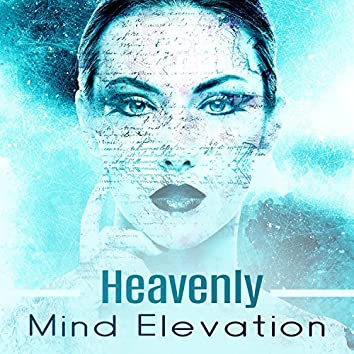 Heavenly Mind Elevation: Totally Calming Relaxing Music