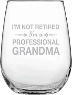 Funny Engraved Stemless Wine Glass | Present for Mom | Grandma | Sister | Aunt | Birthday | Retirement Party | by Laser Etchpressions | I'm Not Retired I'm a Professional Grandma