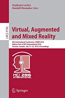 Virtual, Augmented and Mixed Reality: 8th International Conference, VAMR 2016, Held as Part of HCI International 2016, Tor...