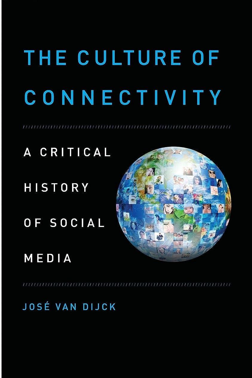 印象的な反論者タイヤThe Culture of Connectivity: A Critical History of Social Media