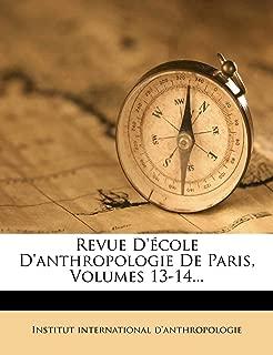 Revue D'école D'anthropologie De Paris, Volumes 13-14... (French Edition)