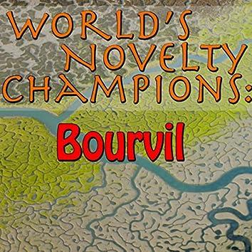 World's Novelty Champions: Bourvil