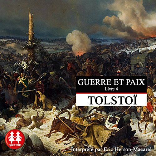 Guerre et Paix 4                   By:                                                                                                                                 Léon Tolstoï                               Narrated by:                                                                                                                                 Éric Herson-Macarel                      Length: 11 hrs and 26 mins     3 ratings     Overall 4.3