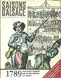 Saisons d'alsace n° 104 - 1789 nouveaux regards sur la révolution en Alsace.